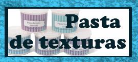 Pastas de textura