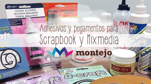 Pegamentos y Adhesivos para SCRAP y MIXMEDIA